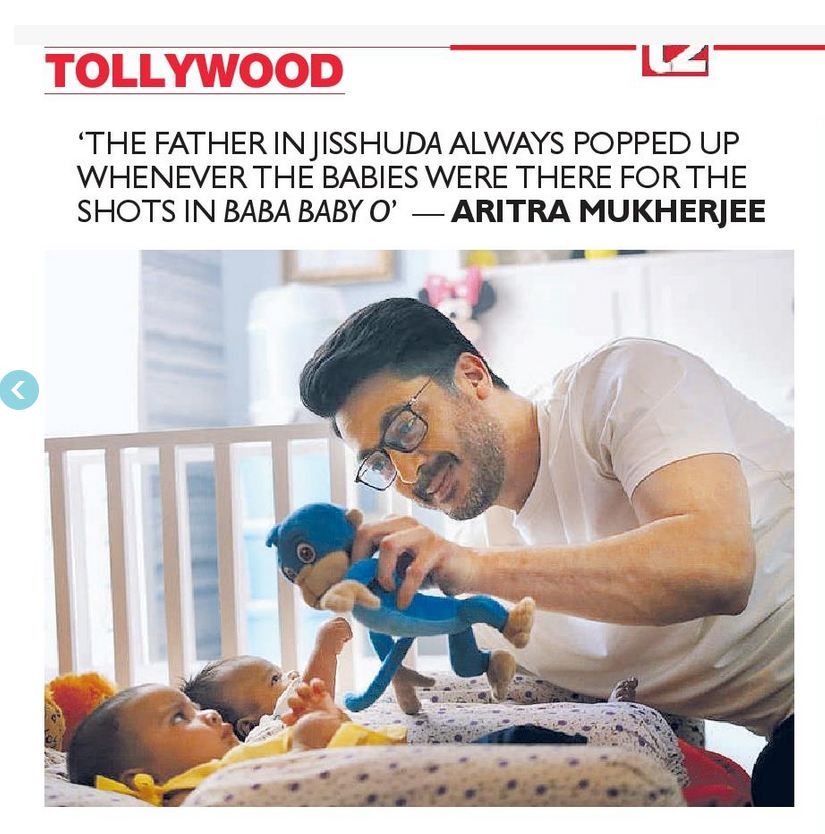 THE FATHER IN JISSHUDA ALWAYS POPPED UP WHENEVER THE BABIES WERE THERE FOR THE SHOTS IN BABA BABY O – ARITRA MUKHERJEE
